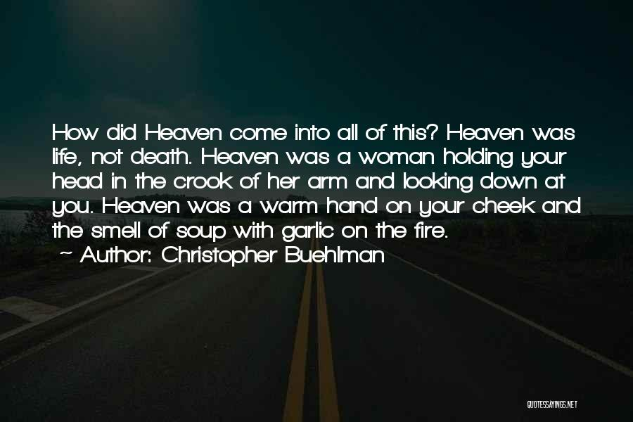 Heaven Looking Down Quotes By Christopher Buehlman