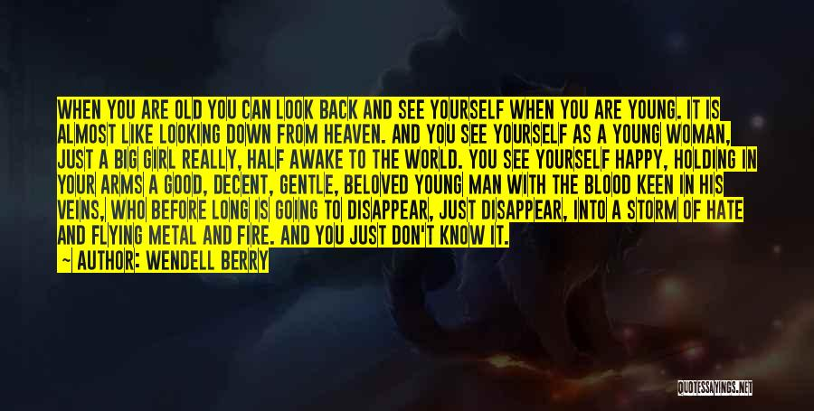 Heaven Looking Down Quotes By Wendell Berry
