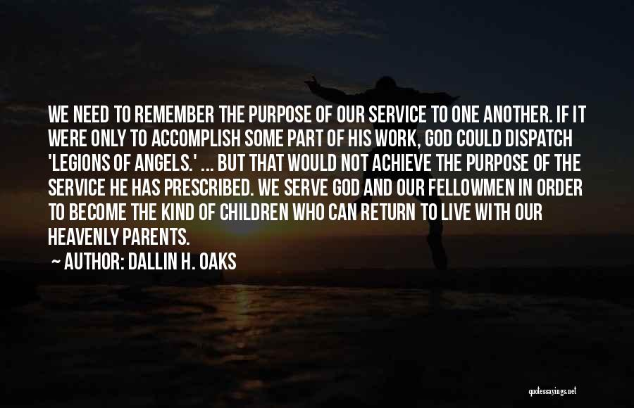 Heavenly Angels Quotes By Dallin H. Oaks