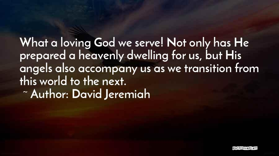 Heavenly Angels Quotes By David Jeremiah