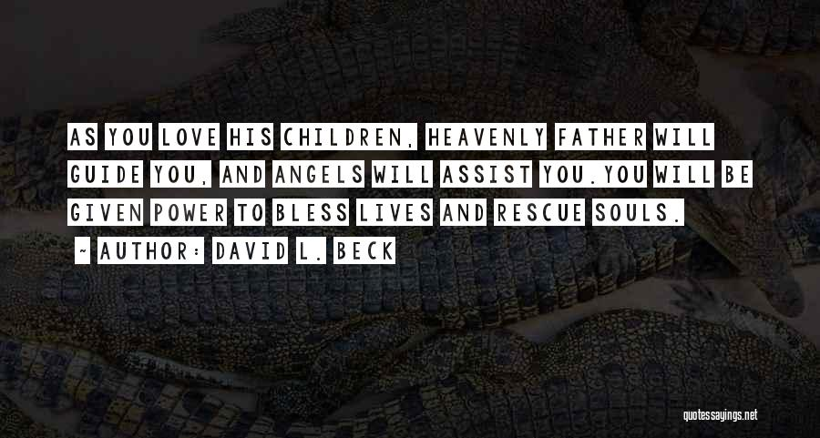 Heavenly Angels Quotes By David L. Beck