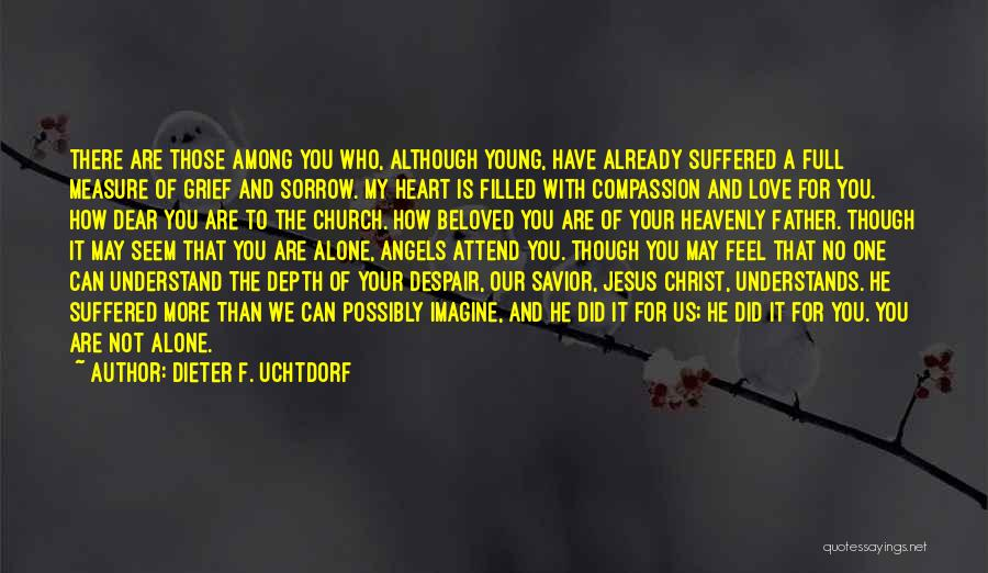 Heavenly Angels Quotes By Dieter F. Uchtdorf