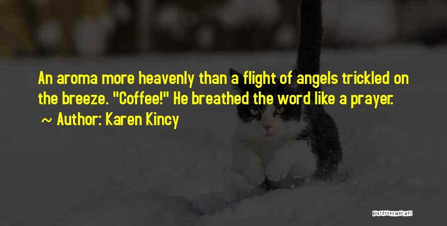 Heavenly Angels Quotes By Karen Kincy