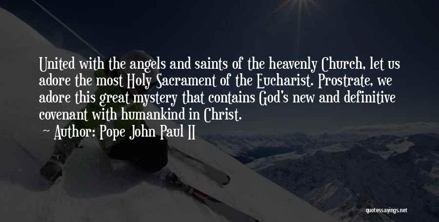Heavenly Angels Quotes By Pope John Paul II