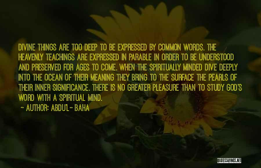 Heavenly Words Quotes By Abdu'l- Baha