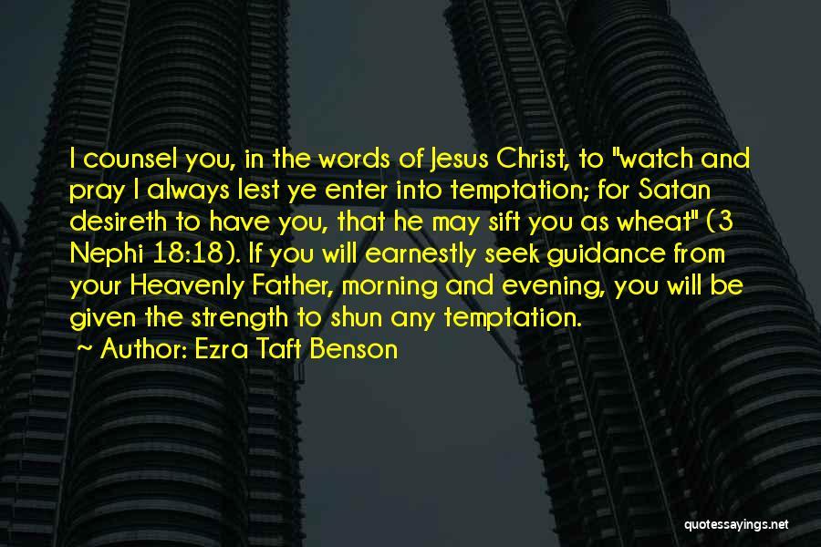Heavenly Words Quotes By Ezra Taft Benson