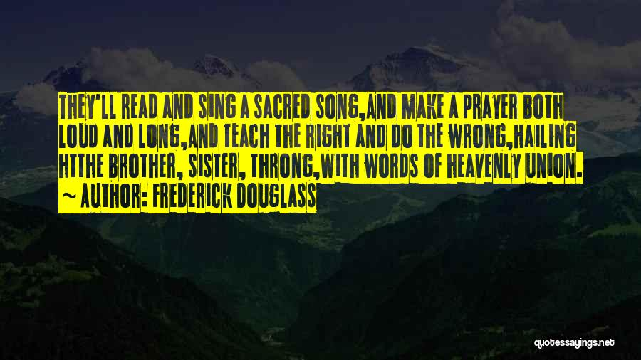 Heavenly Words Quotes By Frederick Douglass
