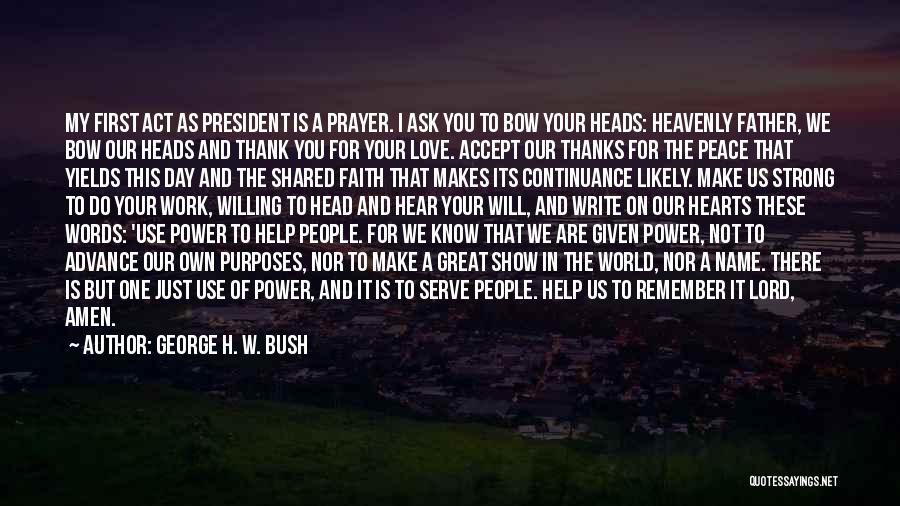 Heavenly Words Quotes By George H. W. Bush
