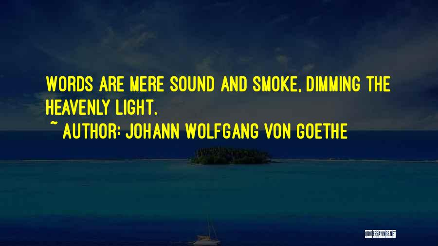 Heavenly Words Quotes By Johann Wolfgang Von Goethe
