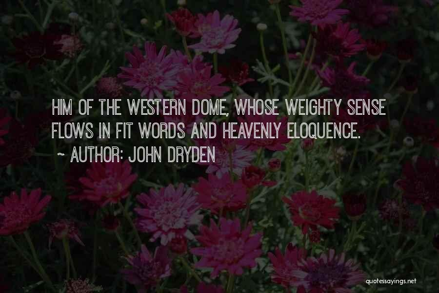 Heavenly Words Quotes By John Dryden
