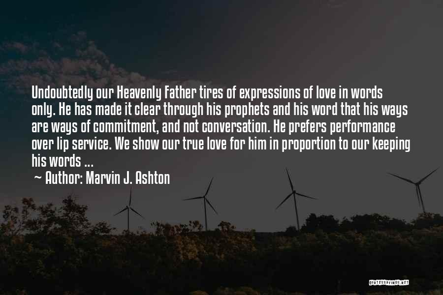 Heavenly Words Quotes By Marvin J. Ashton