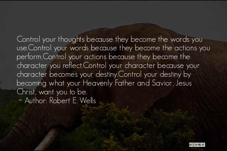 Heavenly Words Quotes By Robert E. Wells