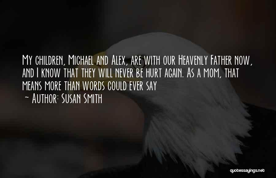 Heavenly Words Quotes By Susan Smith