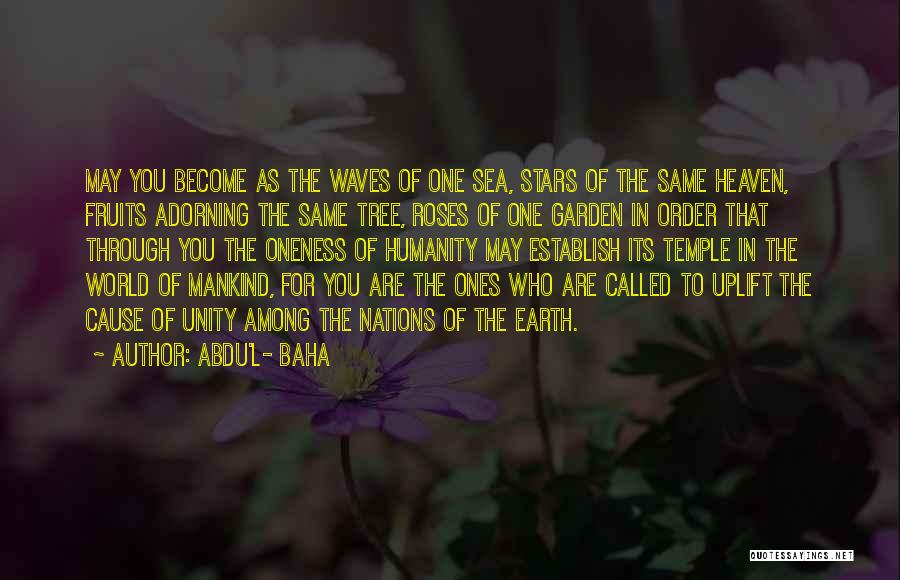 Heaven's Tree Quotes By Abdu'l- Baha