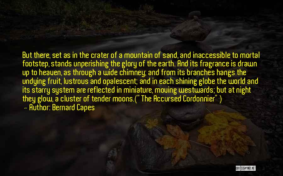 Heaven's Tree Quotes By Bernard Capes