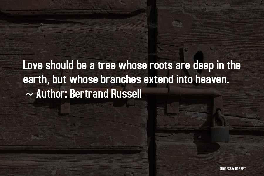 Heaven's Tree Quotes By Bertrand Russell