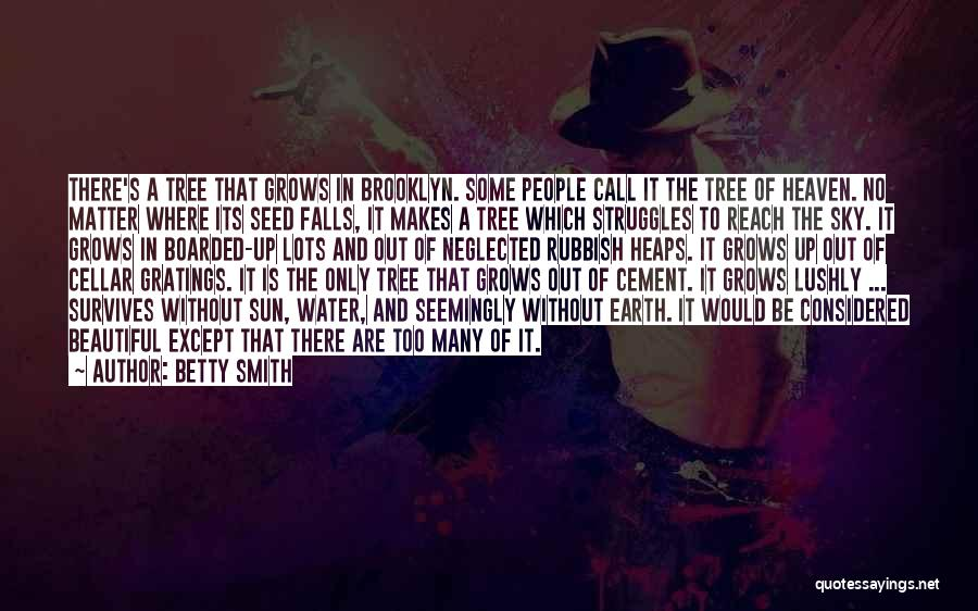 Heaven's Tree Quotes By Betty Smith