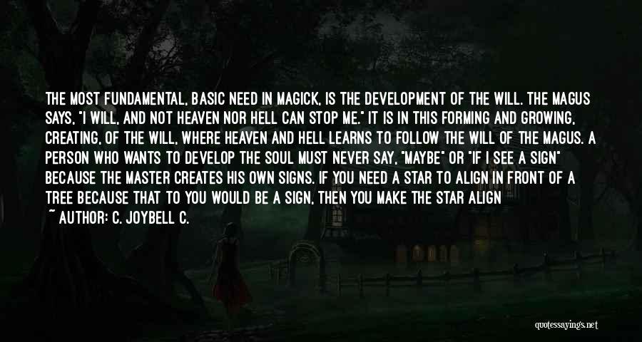 Heaven's Tree Quotes By C. JoyBell C.