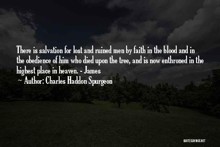 Heaven's Tree Quotes By Charles Haddon Spurgeon
