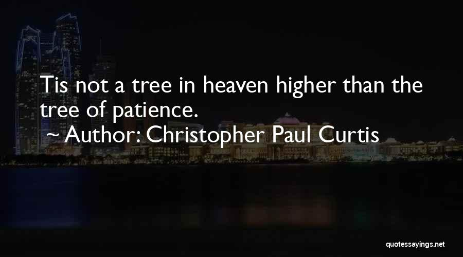 Heaven's Tree Quotes By Christopher Paul Curtis