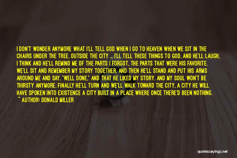 Heaven's Tree Quotes By Donald Miller
