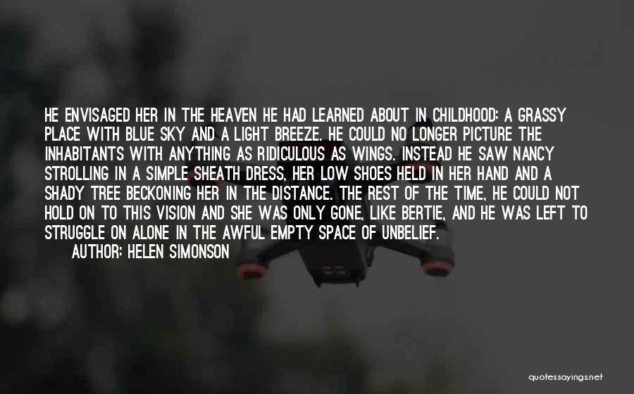 Heaven's Tree Quotes By Helen Simonson