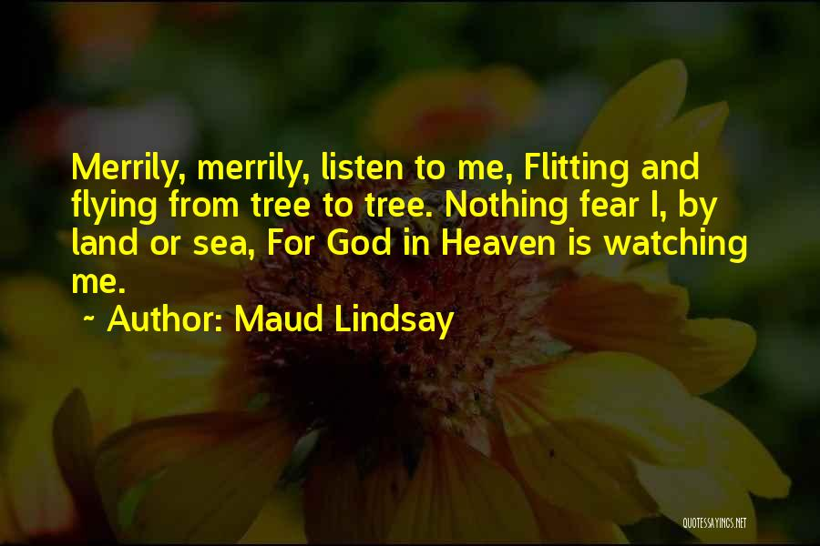 Heaven's Tree Quotes By Maud Lindsay