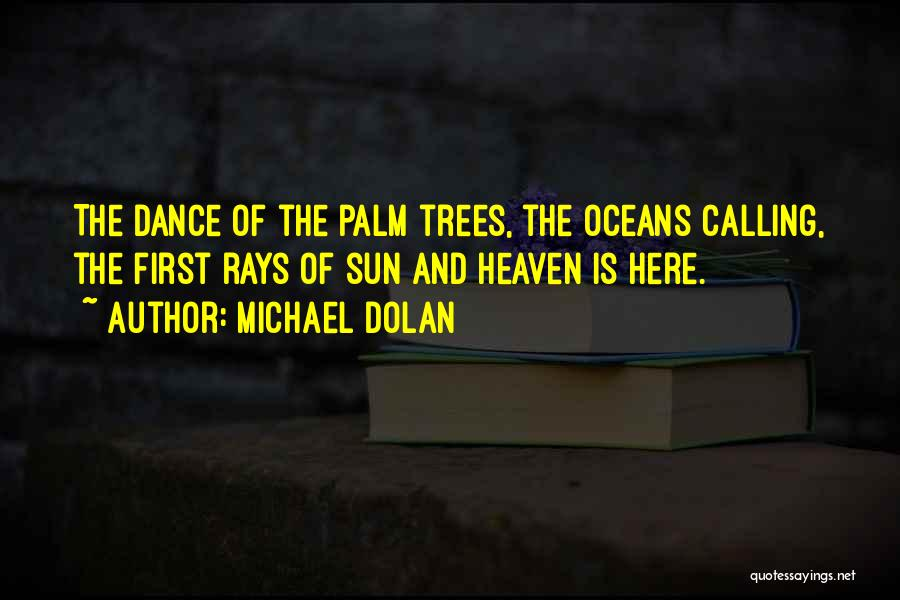 Heaven's Tree Quotes By Michael Dolan