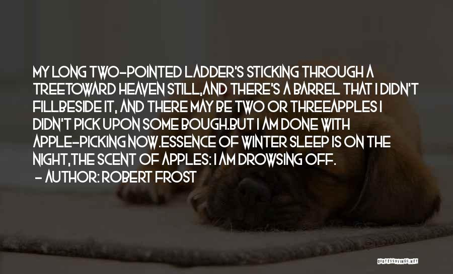 Heaven's Tree Quotes By Robert Frost