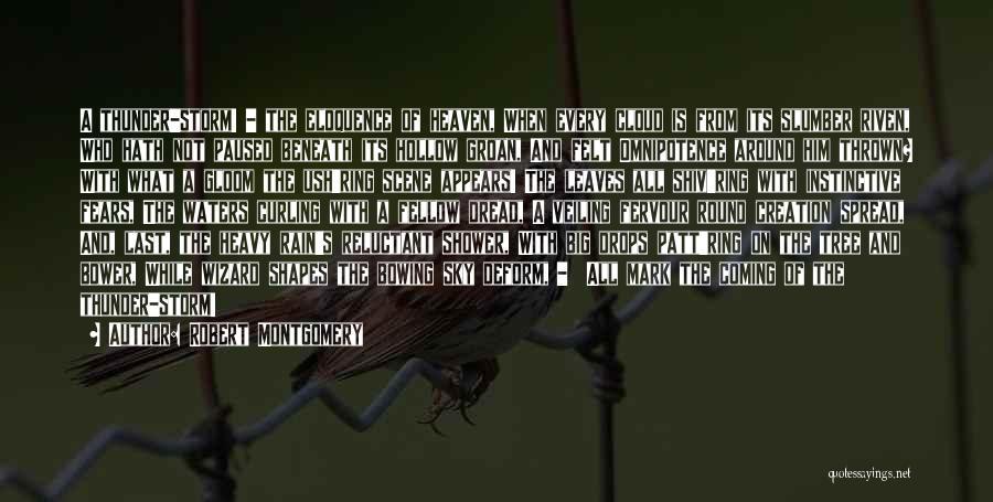 Heaven's Tree Quotes By Robert Montgomery