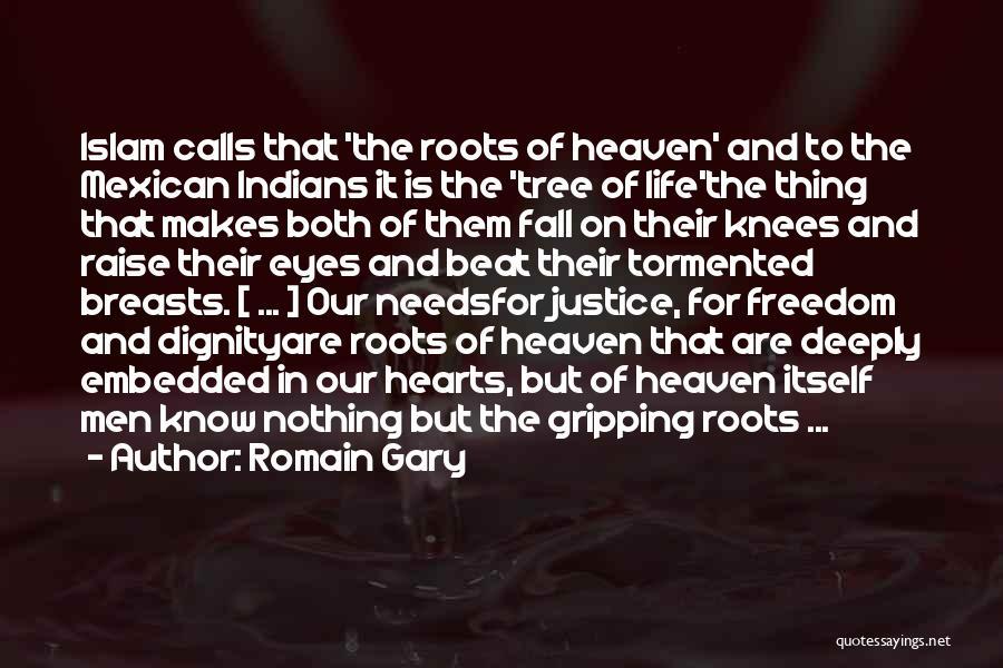 Heaven's Tree Quotes By Romain Gary