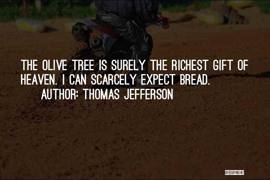 Heaven's Tree Quotes By Thomas Jefferson