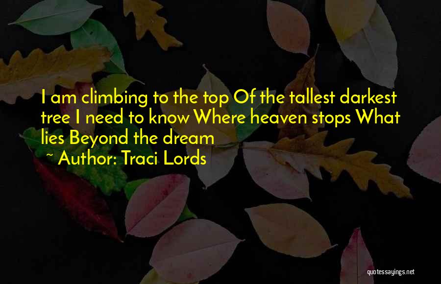 Heaven's Tree Quotes By Traci Lords