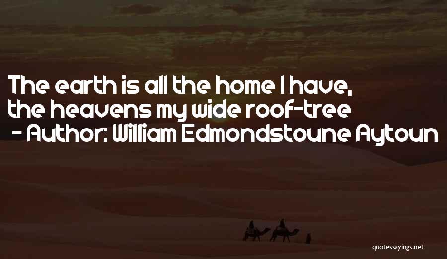 Heaven's Tree Quotes By William Edmondstoune Aytoun