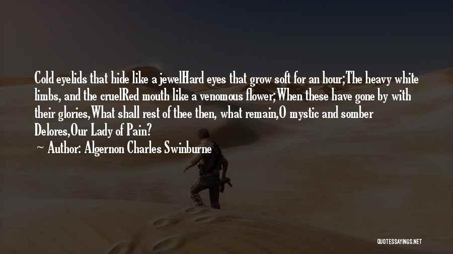 Heavy Eyelids Quotes By Algernon Charles Swinburne