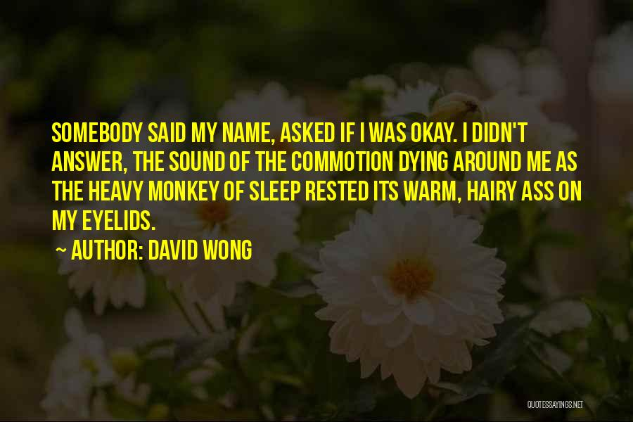 Heavy Eyelids Quotes By David Wong