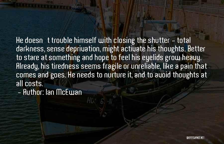 Heavy Eyelids Quotes By Ian McEwan