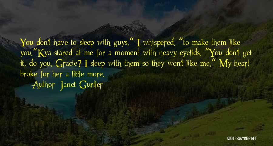 Heavy Eyelids Quotes By Janet Gurtler
