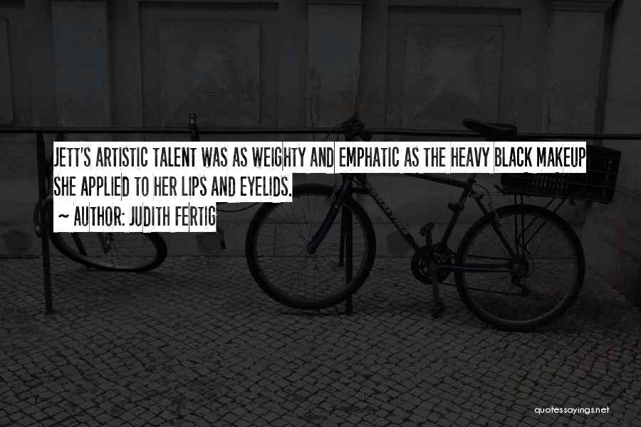 Heavy Eyelids Quotes By Judith Fertig