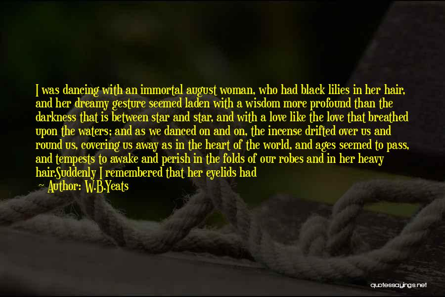 Heavy Eyelids Quotes By W.B.Yeats