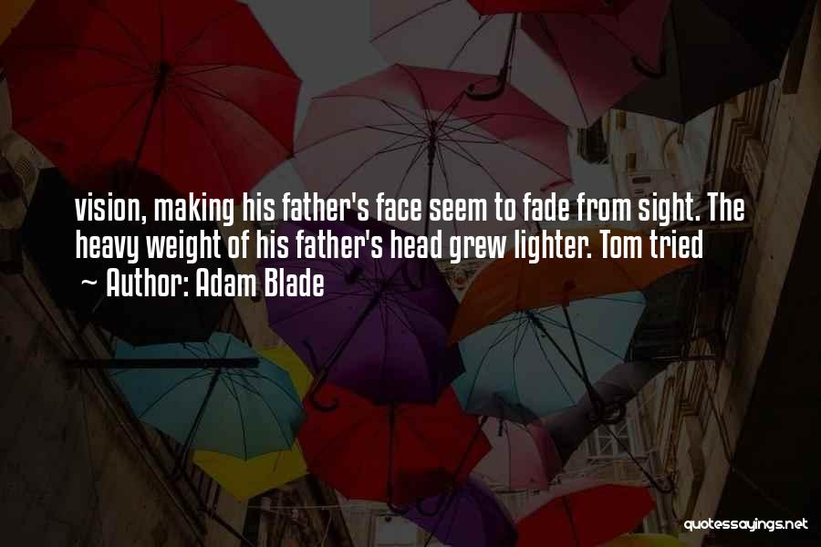 Heavy Head Quotes By Adam Blade