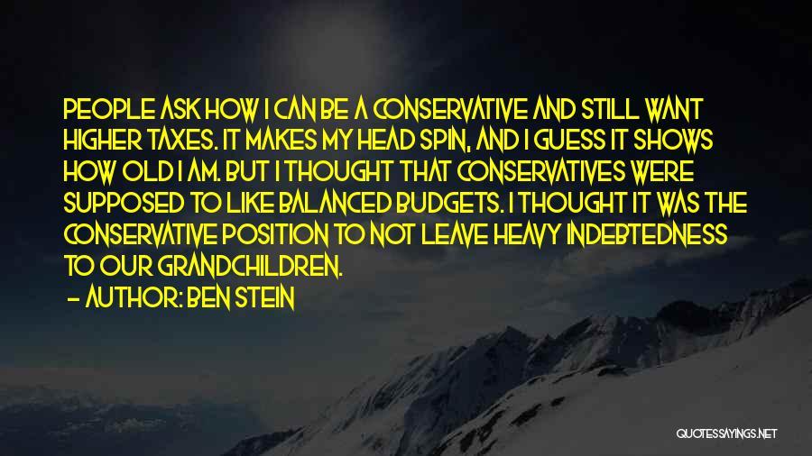 Heavy Head Quotes By Ben Stein