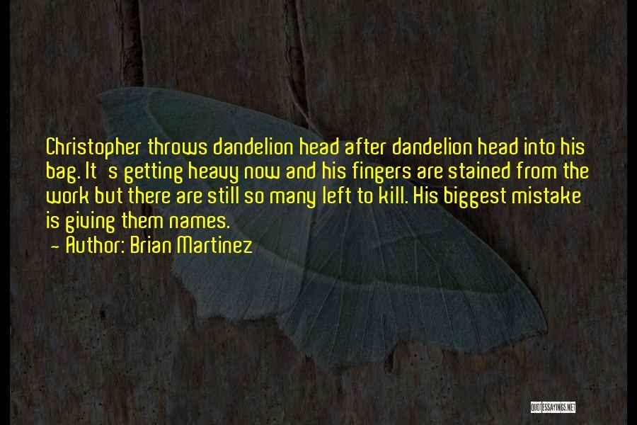 Heavy Head Quotes By Brian Martinez