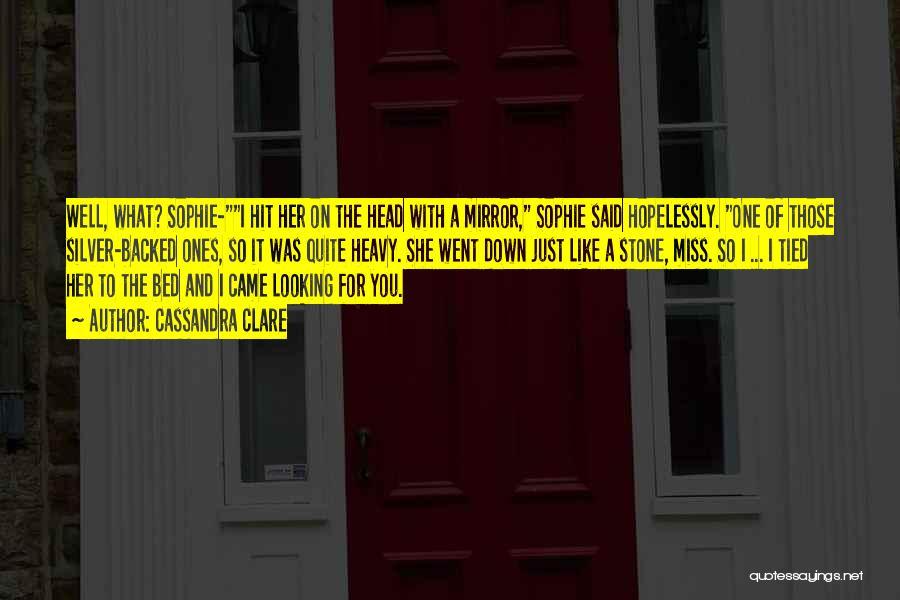 Heavy Head Quotes By Cassandra Clare