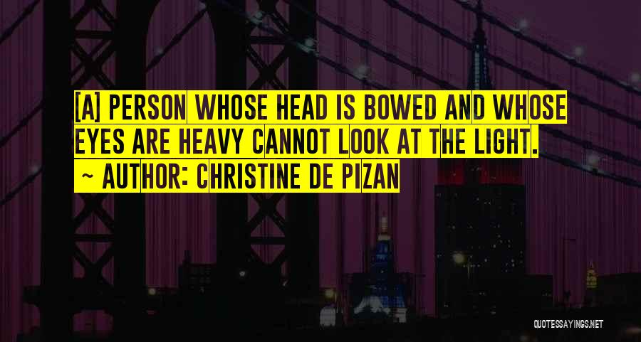 Heavy Head Quotes By Christine De Pizan