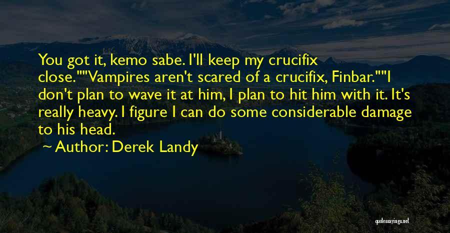 Heavy Head Quotes By Derek Landy