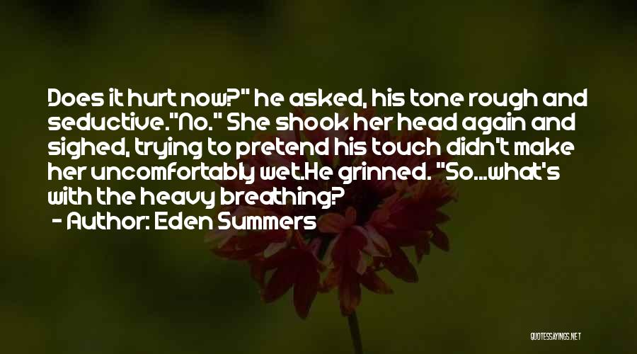 Heavy Head Quotes By Eden Summers