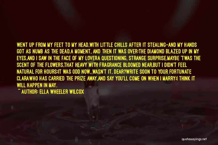 Heavy Head Quotes By Ella Wheeler Wilcox