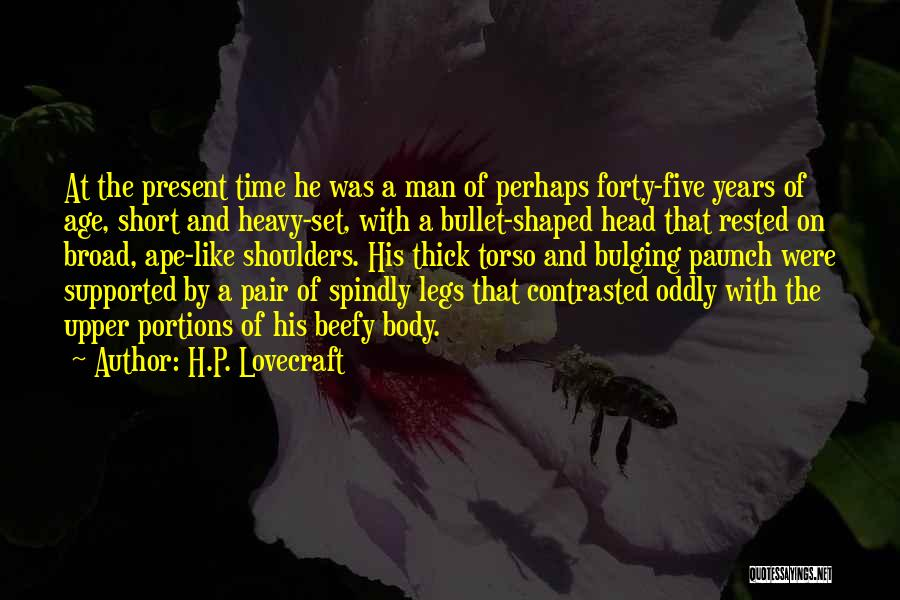 Heavy Head Quotes By H.P. Lovecraft