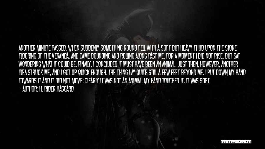 Heavy Head Quotes By H. Rider Haggard